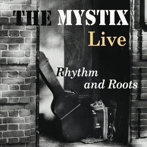 Rhythm & Roots (Live) by The Mystix