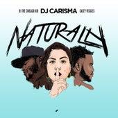 Naturally (feat. BJ the Chicago Kid & Casey Veggies) de DJ Carisma