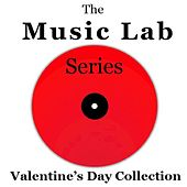 The Music Lab Series: Valentine's Day Collection by Various Artists