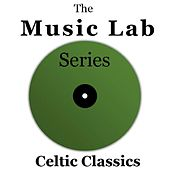 The Music Lab Series: Celtic Classics di Various Artists