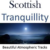 Scottish Tranquillity: Beautiful Atmospheric Tracks by Various Artists