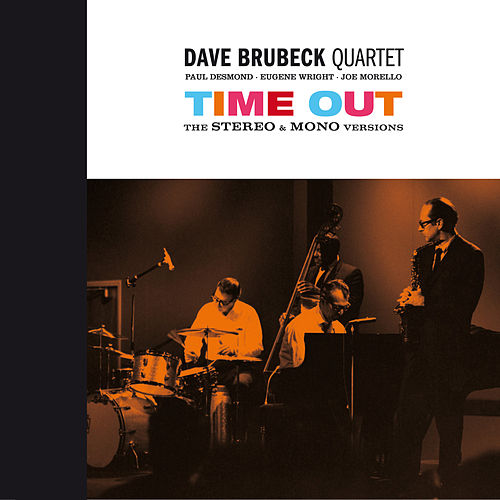 Time Out: The Stereo & Mono Versions (feat. Paul Desmond) by Dave Brubeck
