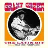 The Latin Bit (feat. Willie Bobo & Patato Valdés) [Bonus Track Version] van Grant Green
