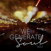 We Generate Soul, Vol. 1 by Various Artists