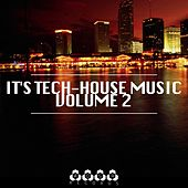 It's Tech-House Music, Vol. 2 by Various Artists