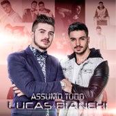 Assumo Tudo de Lucas & Bianchi