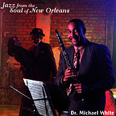 Jazz From The Soul Of New Orleans de Dr. Michael White
