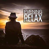 Evening Relax (The Best Ambient, Chillout, Relaxing Music) by Various Artists