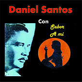 Daniel Santos Con Sabor a Mi by Daniel Santos