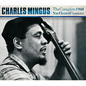 The Complete 1960 Nat Hentoff Sessions by Charles Mingus