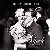 Big Band Music Club: Cheek to Cheek, Vol. 1 von Various Artists