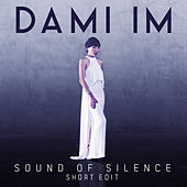 Sound of Silence (Short Edit) von Dami Im