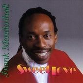 Sweet Love by Frank Mendenhall