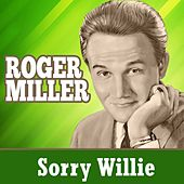 Sorry Willie de Roger Miller
