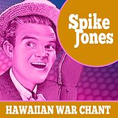Hawaiian War Chant de Spike Jones