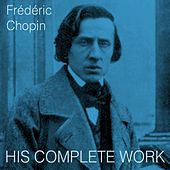 Chopin: His Complete Work von Various Artists