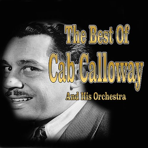 The Best of Cab Calloway by Cab Calloway