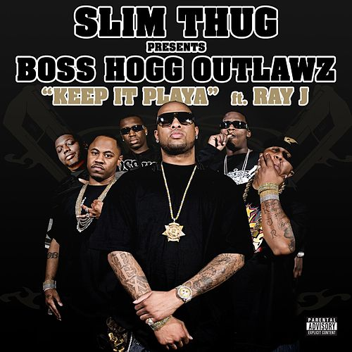 Keep It Playa - Feat. Ray J (explicit) by Slim Thug