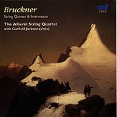 Bruckner: String Quintet & Intermezzo von The Alberni String Quartet