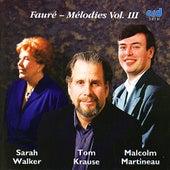 Fauré - Melodies Vol. III by Sarah Walker, Tom Krause,