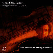 Richard Danielpour - String Quartets Nos. 2, 3, & 4 by The American String Quartet