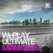 WePLAY Ultimate Miami 2K16 von Various Artists