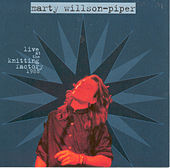 Live At The Knitting Factory 1988 by Marty Willson-Piper