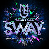 Sway by Macky Gee