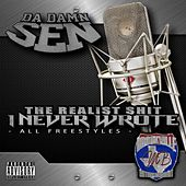 The Realist Shit I Never Wrote (All Freestyles) by Da Damn Sen