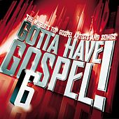 Gotta Have Gospel 6 de Various Artists