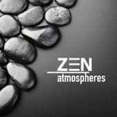 Zen Atmospheres - Tiefenentspannungsmusik und Beruhigende Hintergrundmusik zum Meditieren, Tief Schlafen, Loslassen und Entspannen von Various Artists