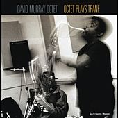 Octet Plays Trane by David Murray