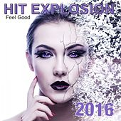 Hit Explosion: Feel Good 2016 von Various Artists
