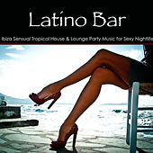 Latino Bar – Ibiza Sensual Tropical House & Lounge Party Music for Sexy Nightlife de Agua Del Mar