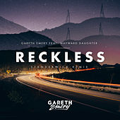 Reckless (Standerwick Remix) by Gareth Emery