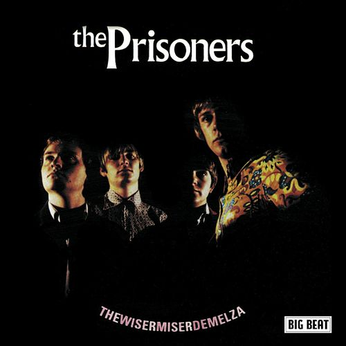 TheWiserMiserDemelza: Complete Big Beat Sessions by The Prisoners