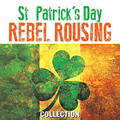 St Patrick's Day Rebel Rousing Collection by Various Artists