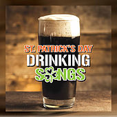 St Patrick's Day Drinking Songs by Various Artists