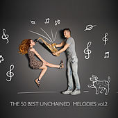 The 50 Best Unchained Melodies, Vol. 2 by Various Artists