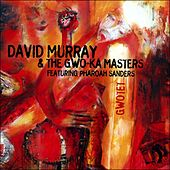 Gwotet (feat. Pharoah Sanders) by David Murray