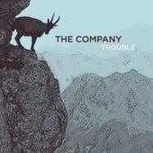 Trouble de The Company
