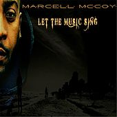 Let the Music Sing by Marcell McCoy