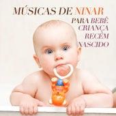 Músicas de Ninar para Bebê, Criança e Recém-nascido by Various Artists