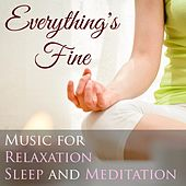 Everything's Fine - Music for Relaxation, Sleep and Meditation with Nature Sounds (Rain, Thunderstorm and Ocean Waves) by Various Artists