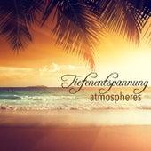 Tiefenentspannung Atmospheres - Musik zum Entspannen von Entspannungsmusik
