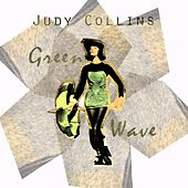Green Wave by Judy Collins