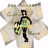 Green Wave by Ann-Margret