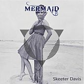 Mermaid de Skeeter Davis