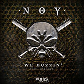We Buzzin' by Noy