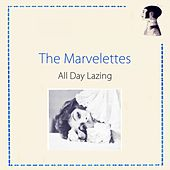 All Day Lazing by The Marvelettes